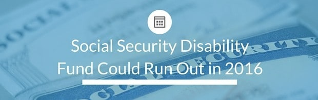 Social Security Disability Fund Could Run Out In 2016
